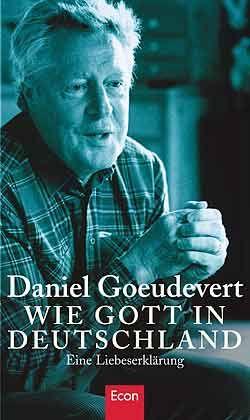 """Daniel Goeudevert: """"Wie Gott in Deutschland"""", Econ, München 2003, 224 Seiten, 21 Euro."""