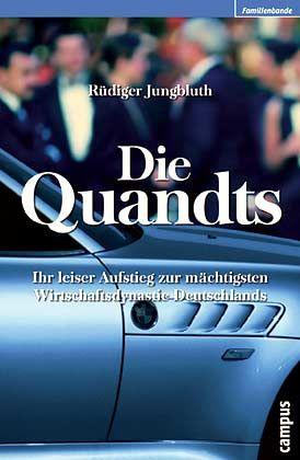 """Rüdiger Jungbluth: """"Die Quandts"""", Campus, Frankfurt 2002, 320 Seiten, 24,90 Euro."""