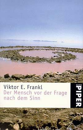 """Viktor E. Frankl: """"Der Mensch vor der Frage nach dem Sinn"""": Piper 2004, 9,90 Euro."""