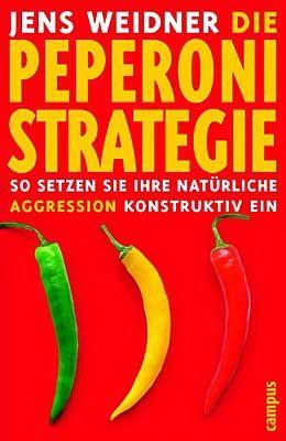 """""""Die Peperoni-Strategie"""": Jan Weidner, 197 Seiten, Campus Verlag, ISBN: 3593377888, 19,90 Euro"""