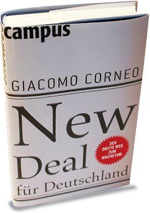 """Giacomo Corneo: """"New Deal für Deutschland""""; Campus, 215 Seiten, 24,90 Euro."""